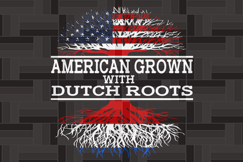 American grown with Dutch roots  SVG Files For Silhouette, Files For Cricut, SVG, DXF, EPS, PNG Instant Download