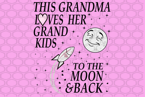 This grandma loves her grandkids to the moon and back SVG Files For Silhouette, Files For Cricut, SVG, DXF, EPS, PNG Instant Download