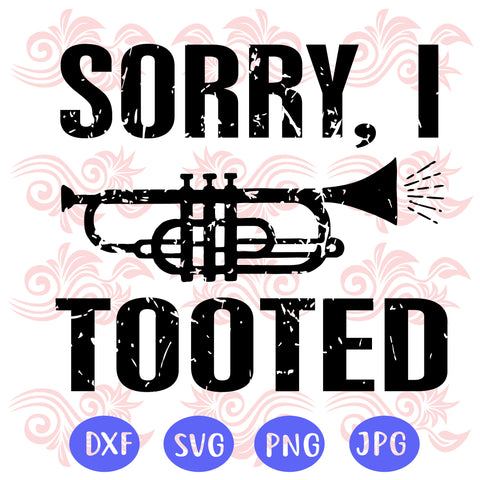 Sorry I tooted SVG Files For Silhouette, Files For Cricut, SVG, DXF, PNG Instant Download