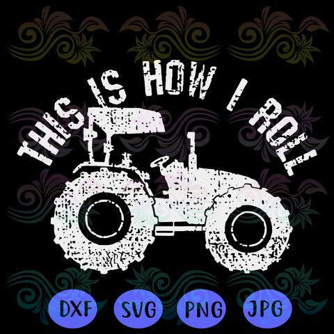 This is how I roll SVG Files For Silhouette, Files For Cricut, SVG, DXF, PNG Instant Download