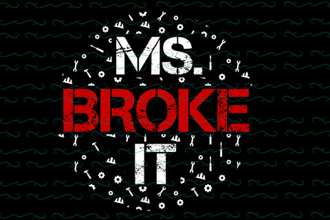Ms broke it SVG EPS PNG DXF PDF