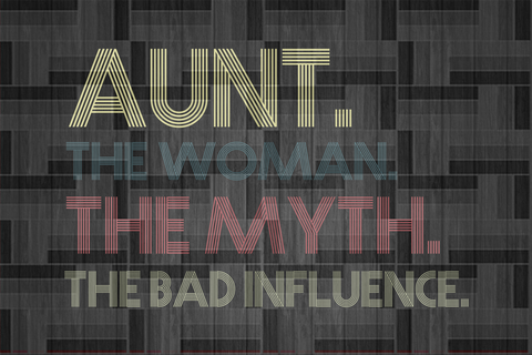 Aunt the woman the myth the bad influence SVG EPS PNG DXF PDF