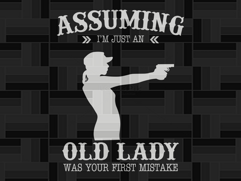 Assuming I'm just an old lady was your first mistake, PNG, DXF, EPS, PDF, SVG