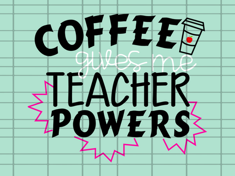 Coffee gives me teacher power SVG Files For Silhouette, Files For Cricut, SVG, DXF, EPS, PNG Instant Download