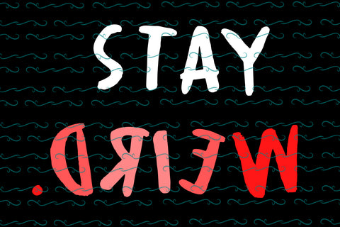 Stay weird SVG EPS PNG DXF PDF