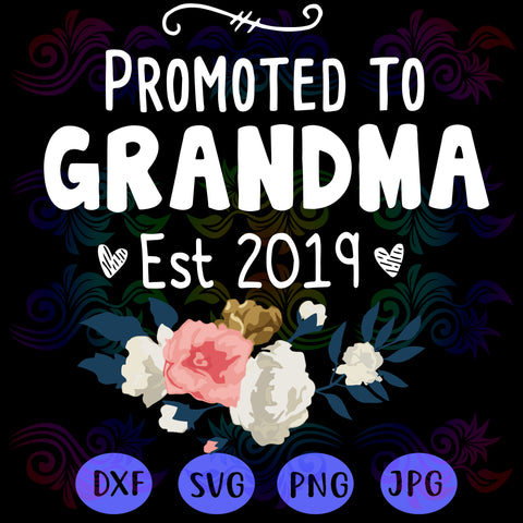 Promoted to grandma est 2019 SVG Files For Silhouette, Files For Cricut, SVG, DXF, PNG Instant Download