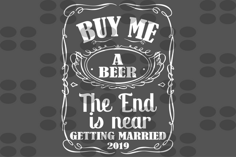 Buy me a beer the end is near SVG EPS PNG DXF PDF