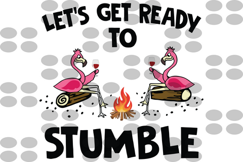 Let's get ready to stumble SVG EPS PNG DXF PDF