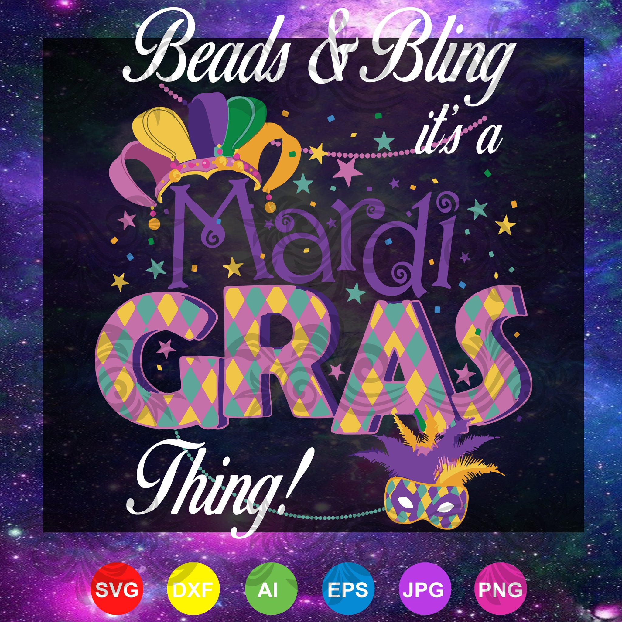Beads and bling it's a mardi gras thing, bead and bling svg, mardi gras SVG, DXF, EPS, PNG Instant Download
