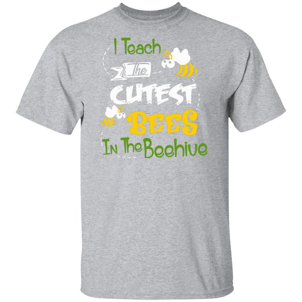 I teach the cutest bees Tshirt