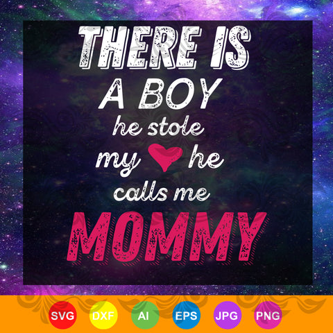 Funny Mom gift, gift From Son, He Calls Me Mommy SVG, DXF, EPS, PNG Instant Download