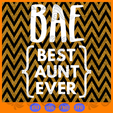 Bae, best aunt ever, JPG, PNG, DXF, SVG