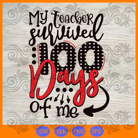 My teacher survived 100 days of me, JPG, PNG, DXF, SVG