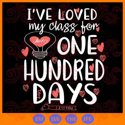 I've loved my class for one hundred days, JPG, PNG, DXF, SVG