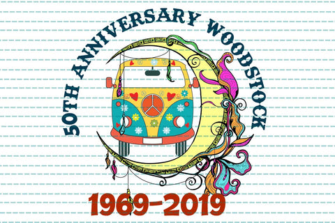 50th anniversary woodstock, hippie gift, PNG, DXF, EPS, PDF, SVG