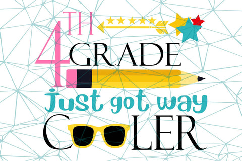 4th grade just got way cooler SVG Files For Silhouette, Files For Cricut, SVG, DXF, EPS, PNG Instant Download