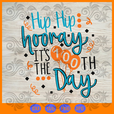 Hip hip hooray it's the 100th day, JPG, PNG, DXF, SVG