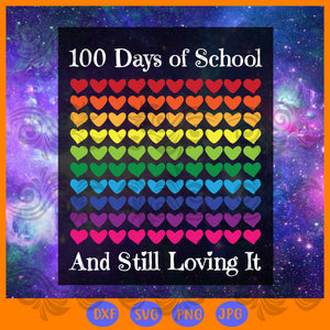 100 days of school and still loving it, JPG, PNG, DXF, SVG