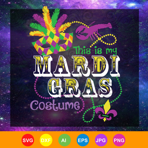 Mask Crawfish and Beads This Is My Mardi Gras Costume, mask crawfish and bead SVG, DXF, EPS, PNG Instant Download