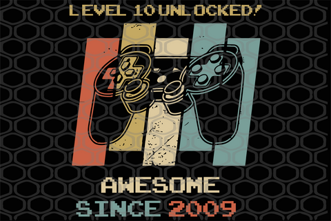 Level 10 unlocked awesome since 2009, game controller print, retro vintage file,  PNG, DXF, EPS, PDF, SVG