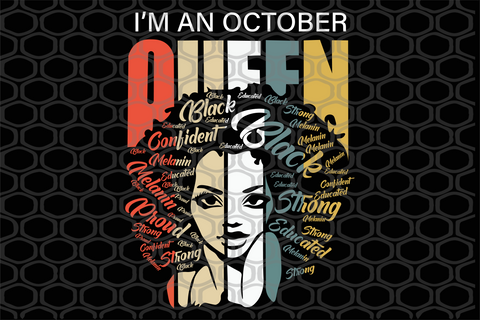 I'm an October queen, born in October, black queen, retro vintage file, PNG, DXF, EPS, PDF, SVG