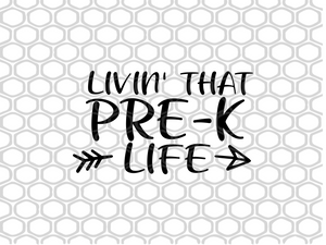 Living that pre-kindergarten life SVG EPS PNG DXF PDF