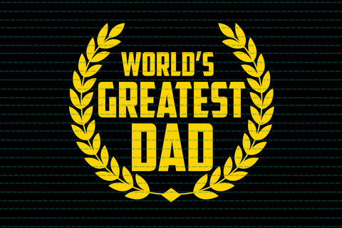 World's greatest dad SVG EPS PNG DXF PDF