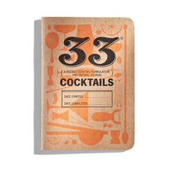 33 Cocktails Formulation and Tasting Journal