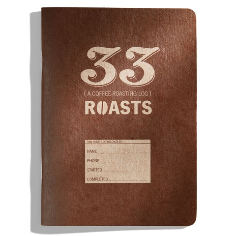 33 Roasts: A Coffee Roasting Log