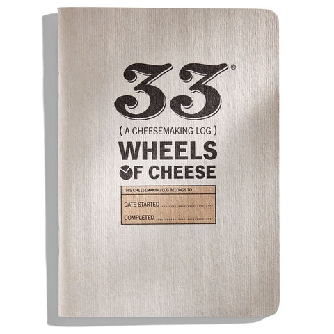 33 Wheels of Cheese: A Cheesemaking Log