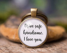 Load image into Gallery viewer, Car key chain, new car gift, boyfriend gift, gift for men, love gift, birthday gift for him, men gift. Drive safe handsome. I love you.