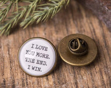 Load image into Gallery viewer, Boyfriend gift, girlfriend gift, gift for men, birthday gift for him, men gift, gift for her, lapel pin, love gift, I love you more, couple