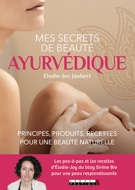 Mes secrets de beauté ayurvédique - Elodie-Joy Jaubert