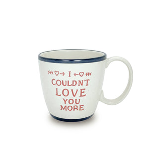 Stoneware I Couldn't Love You More Mug