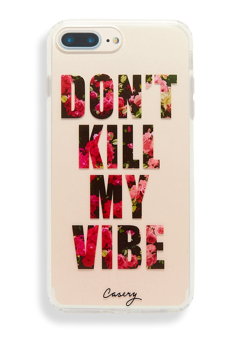 CASERY Don't Kill My Vibe iPhone 6s/7/8 Plus Phone Accessories | Don't Kill My Vibe| Casery Don't Kill My Vibe iPhone 6s/7/8 Plus