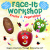 Face-It Workshop - Fruits and Vegetables