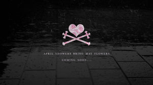 April Showers Bring May Flowers Collection Coming Soon...