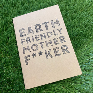 A6 Recyled Notebook (Earth Friendly Mother F**cker Edition)