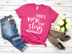There's More To My Story Graphic Tee