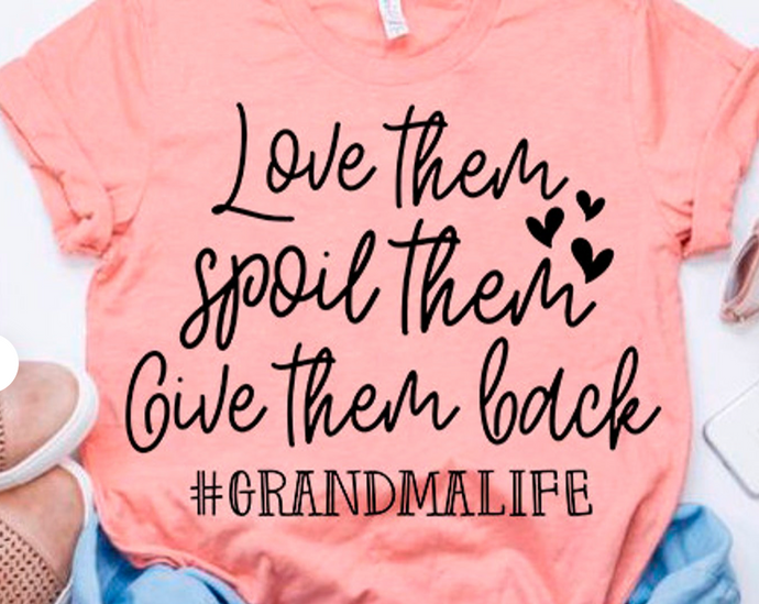 Love Them, Spoil Them, Give Them Back Graphic Tee