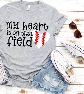 My Heart is on that Field Baseball Graphic Tee