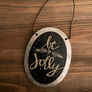 Ornaments - Metal - Be Jolly - CLEARANCE