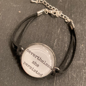 Bracelet - Nevertheless, She Persisted
