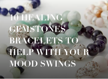 Daria Day blog post: 10 Healing Gemstone Bracelets to Help with Your Mood Swings