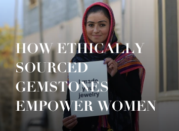 Daria Day blog post: How Ethically Sourced Gemstones Empower Women