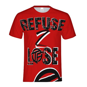 Refuse 2 lose Men's Tee