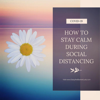 How to Stay Calm During Social Distancing