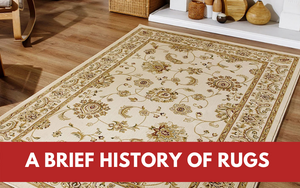 A Brief History of Rugs: Where Did They All Come From?