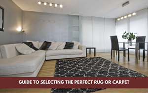 A Guide To Selecting The Perfect Rug for You