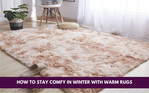 Home Decor Tips: How to Stay Comfy This Winter with Warm Rugs